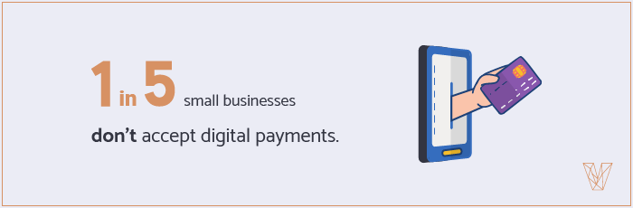 1 in 5 small businesses don't accept digital payments